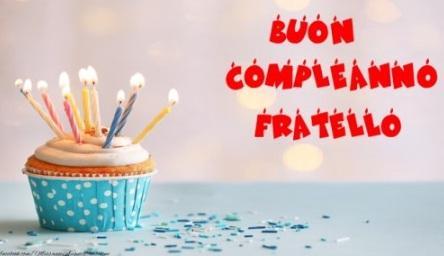 buon compleanno fratello2 - Tanti Auguri Di Buon Compleanno Mio Fratello
