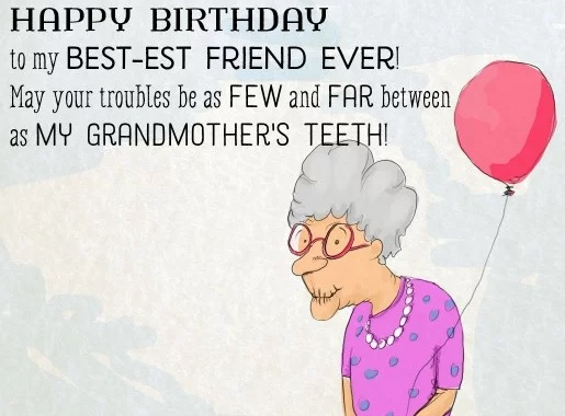 Awesome Funny Birthday Wishes For Best Friend - Funny Birthday Wishes For Best Friends